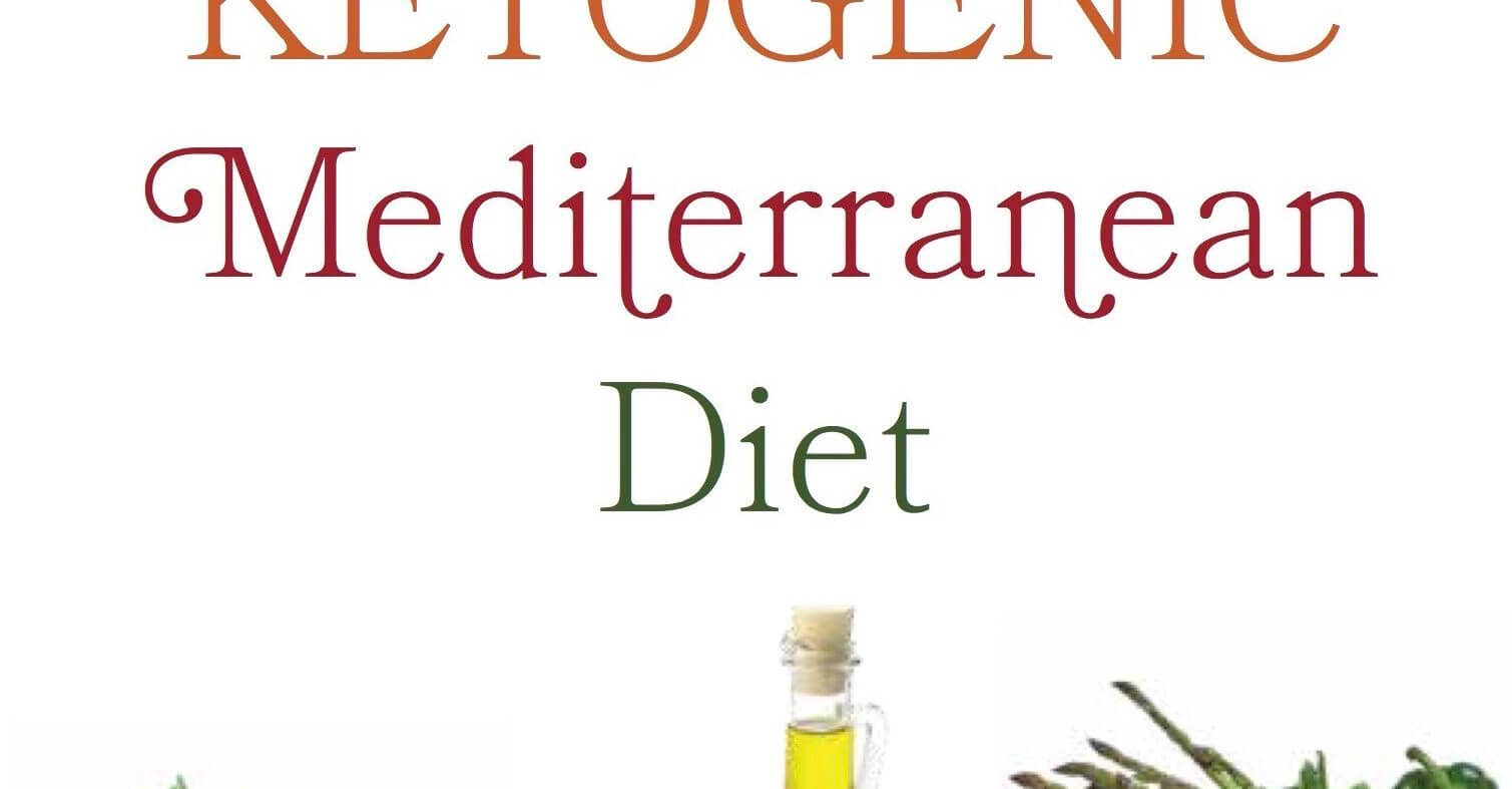 Eat Fats, Lose Weight: The Ketogenic Mediterranean Diet