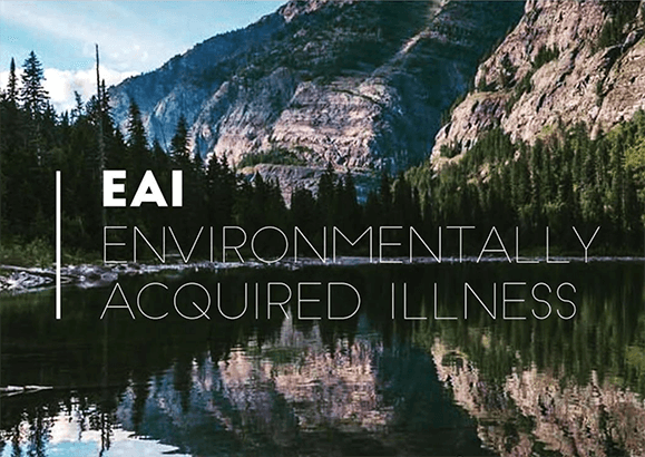 EAI - Environmentally Acquired Illness