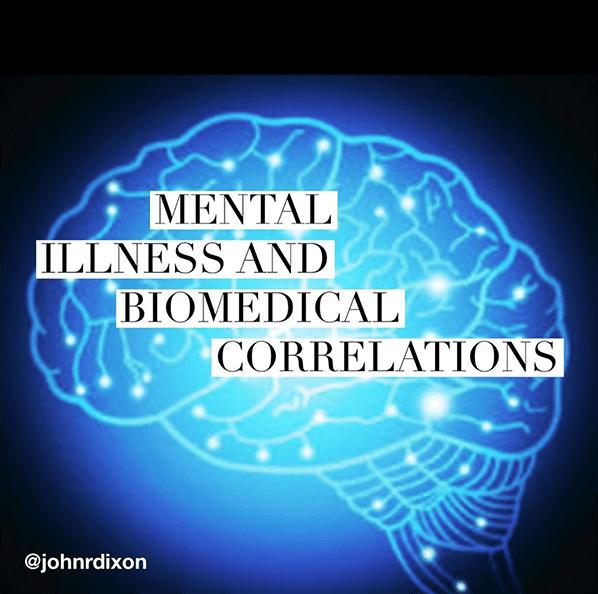 Mental Illness and Biomedical Correlations